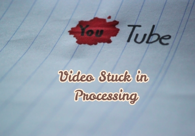 why won t my youtube video process