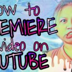 How To Premiere On YouTube - You Can Be A Hot New Property