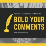 How To Bold YouTube Comments To Make Your Video Stand Out From The Crowd