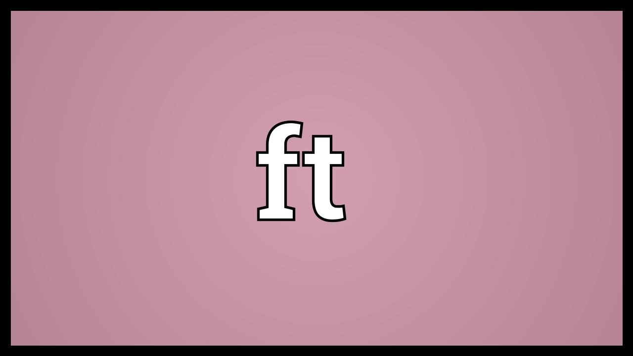 what does ft mean on youtube