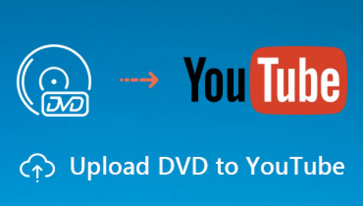 how to upload dvd to youtube