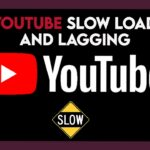 Reasons Why is YouTube Loading So Slow? Learn to Speed it Up