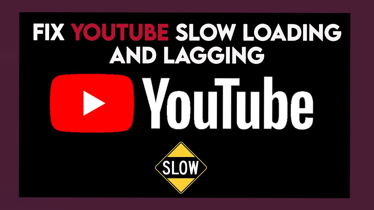 why is youtube loading so slow